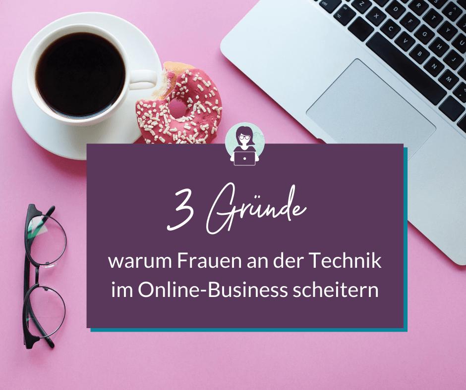 3 Gruende fuer das Scheitern von Frauen mit der Technik-Blogartikel_Olga Weiss Technik-Expertin