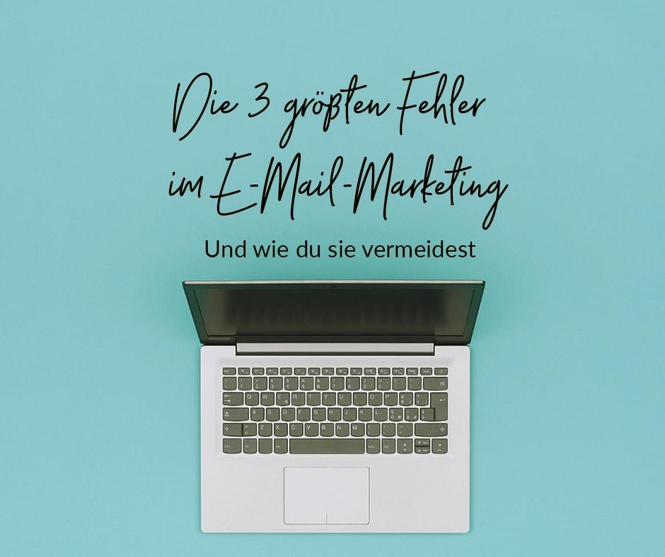 Die drei groeßten Fehler im E-Mail-Marketing und wie du sie vermeidest_Olga Weiss
